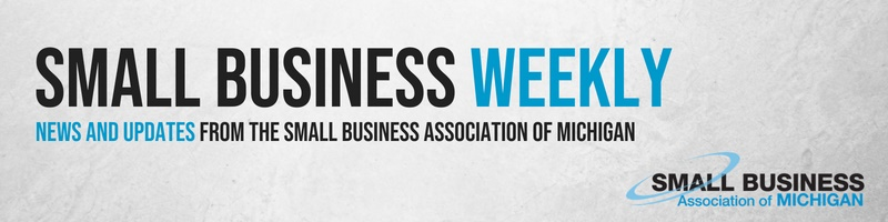 Small Business Weekly: News and Updates from the Small Business Association of Michigan